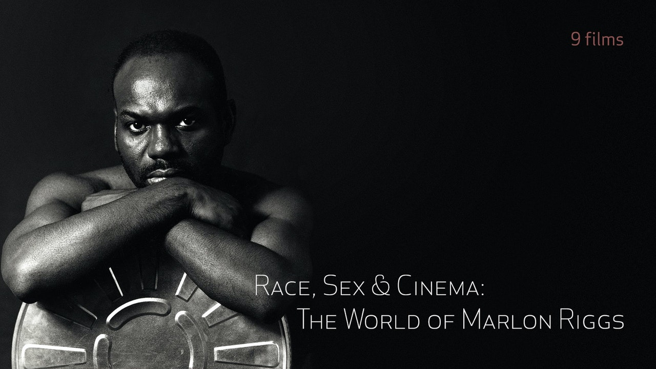 Race, Sex & Cinema: The World of Marlon Riggs
