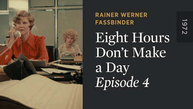 EIGHT HOURS DON'T MAKE A DAY: Episode 4