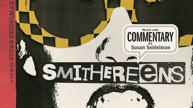 SMITHEREENS Commentary