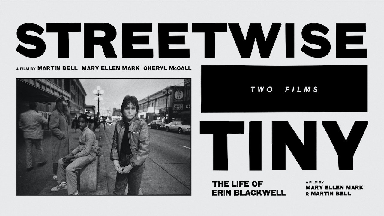 STREETWISE and TINY: THE LIFE OF ERIN BLACKWELL