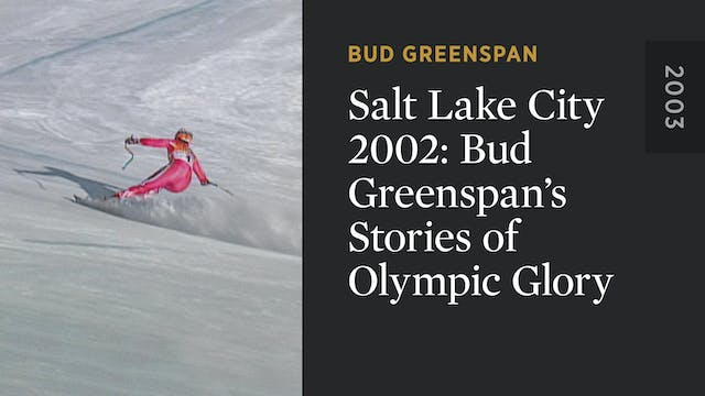 Salt Lake City 2002: Bud Greenspan's ...
