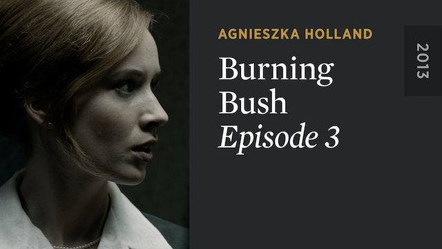 BURNING BUSH: Episode 3