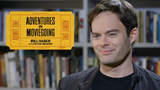 Bill Hader's Adventures in Moviegoing
