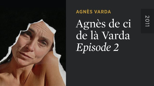 AGNÈS DE CI DE LÀ VARDA: Episode 2
