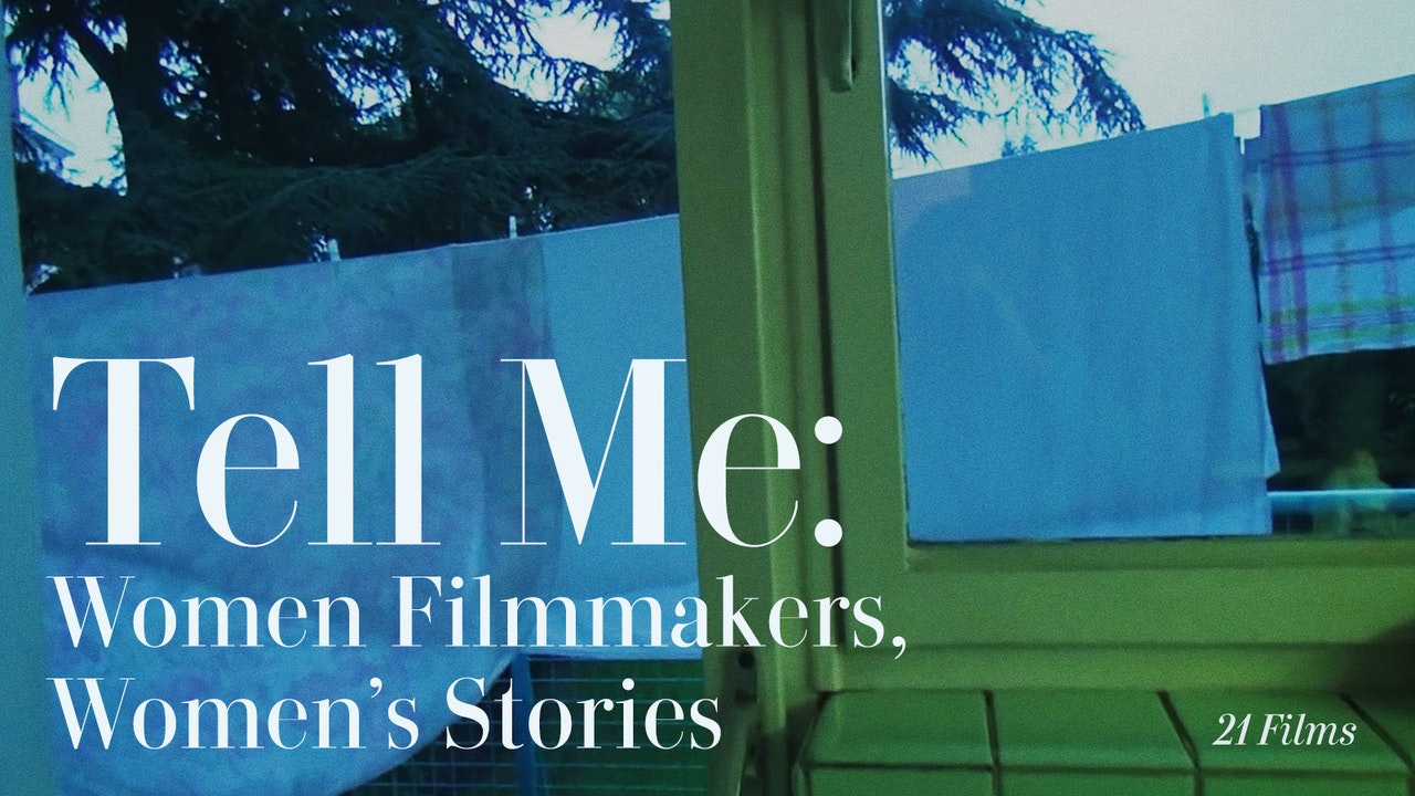Tell Me: Women Filmmakers, Women's Stories