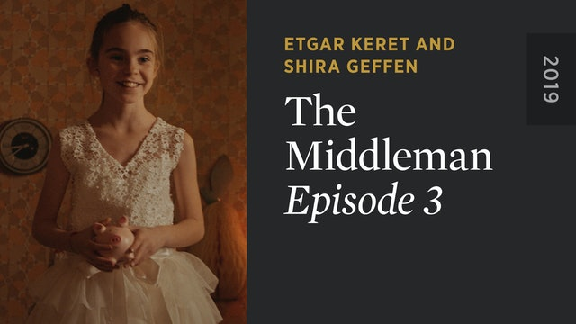 THE MIDDLEMAN: Episode 3