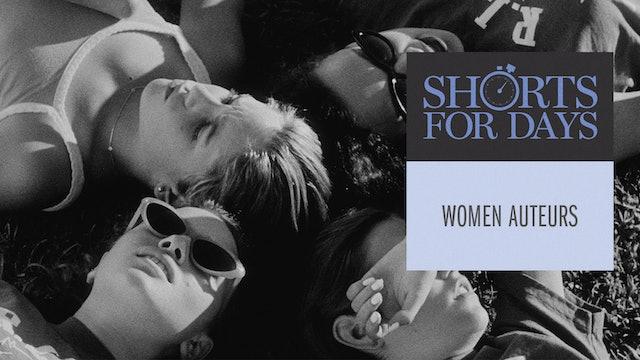 Shorts for Days: Women Auteurs