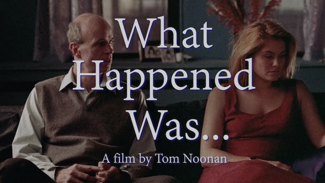 WHAT HAPPENED WAS . . . Trailer