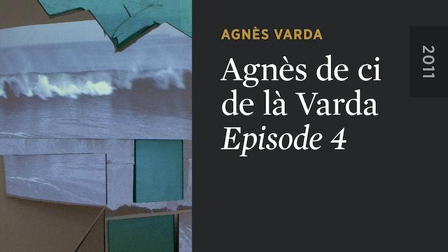 AGNÈS DE CI DE LÀ VARDA: Episode 4