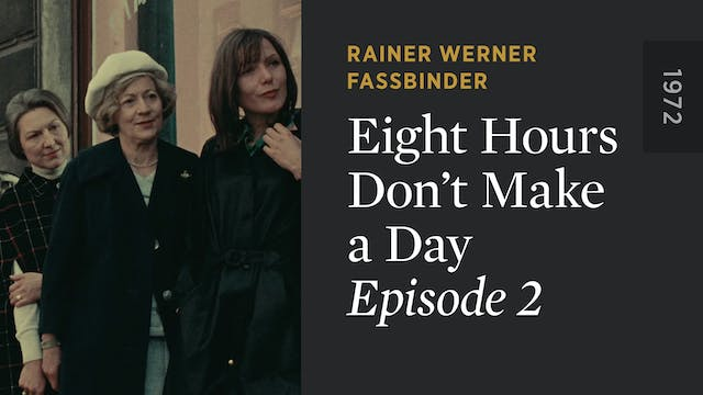 EIGHT HOURS DON'T MAKE A DAY: Episode 2