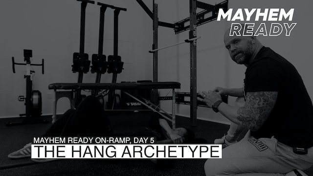 Day 5 The Hang Archetype
