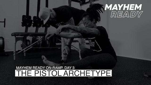 Day 3 The Pistol Archetype
