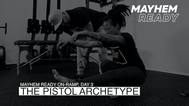 Day 3 The Pistol Archetype
