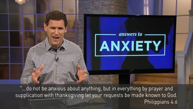 Want to Fight Anxiety? - Pastor Robbie Symons - Answers to Anxiety