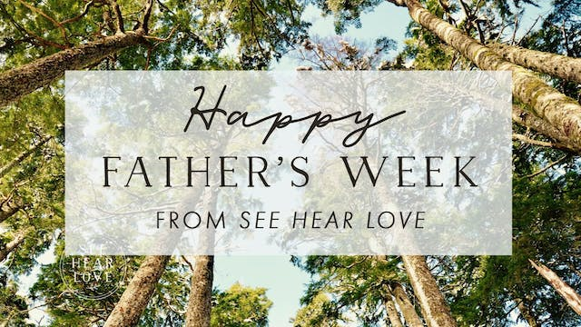 See Hear Love - S4 - Ep 82 - Father's...