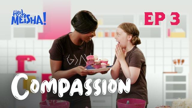 HEY MEISHA! - Compassion
