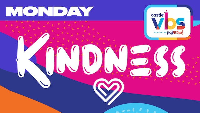 Castle VBS | MONDAY | Kindness