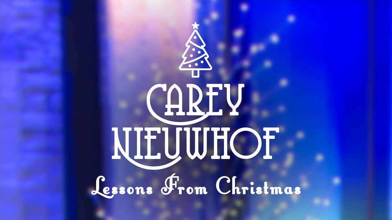 Lessons From Christmas with Carey Nieuwhof