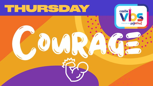 Castle VBS | THURSDAY | Courage