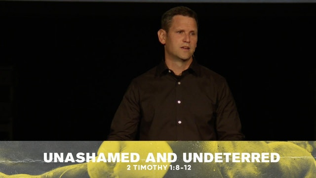 Hope Bible Church | The Good Fight 03 | Unashamed & Undeterred