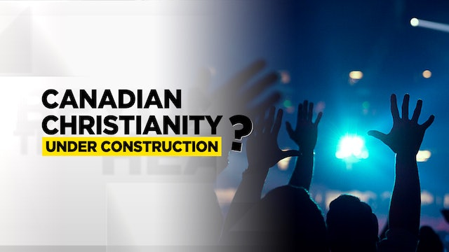 Context - Episode 6 - Canadian Christianity Under Construction