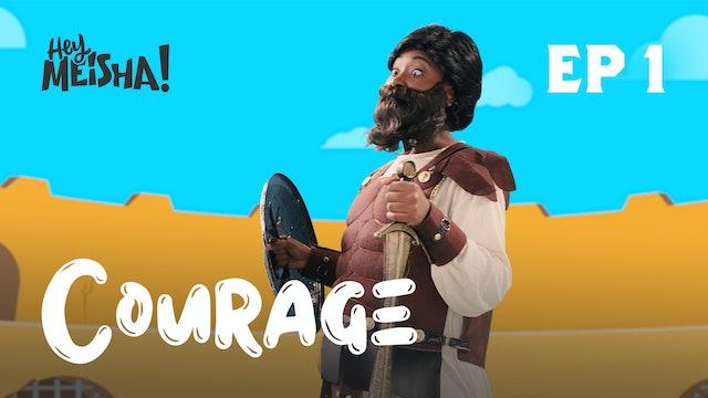 HEY MEISHA! - Courage