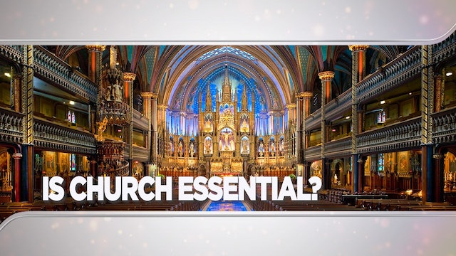 Context - April 7, 2021 - Is Church Essential?