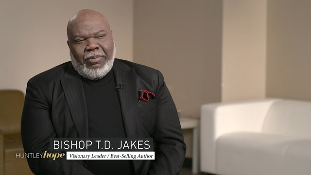 Huntley Hope - Episode 19 - T. D. Jakes