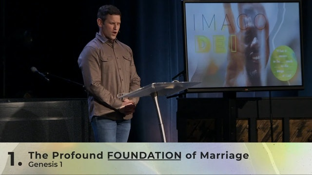 Hope Bible Chapel | Imago Dei 02 | Imago Dei & Marriage