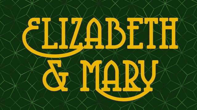 5 | Elizabeth & Mary