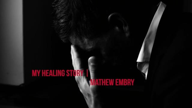 Healing Stories -  Matt Embry