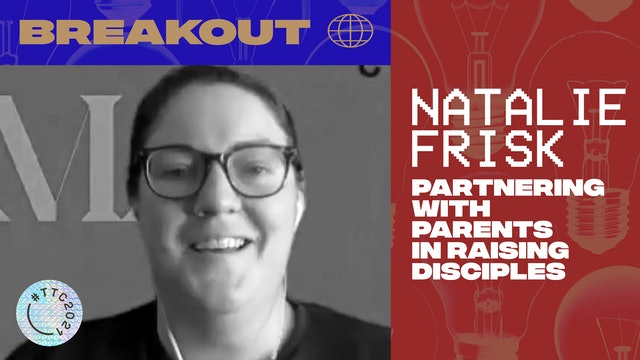 BREAKOUT | PARTNERING WITH PARENTS IN RAISING DISCIPLES