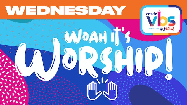 Castle VBS | WEDNESDAY | Worship
