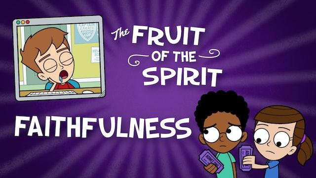Fruit of the Spirit | FAITHFULNESS