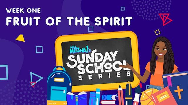 Hey Meisha! Sunday School Series - THE FRUIT OF THE SPIRIT