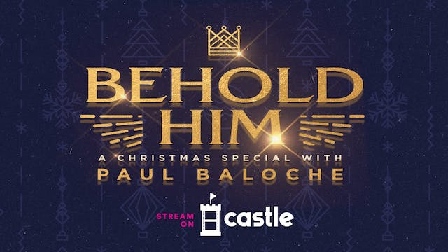 Behold Him with Paul Baloche
