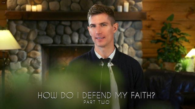 Ben Courson - How Do I Defend My Faith? | Part Two