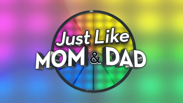 Just Like Mom and Dad