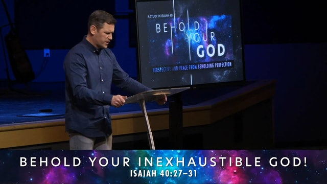 Hope Bible Chapel | Behold Your God 03 | Behold Your Inexhaustible God!