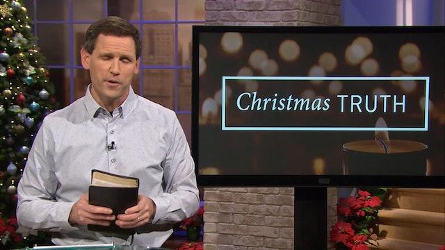 Christmas Truth - Pastor Robbie Symons - Part 3