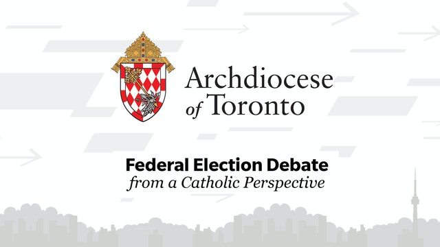 Archdiocese of Toronto Federal Election Debate