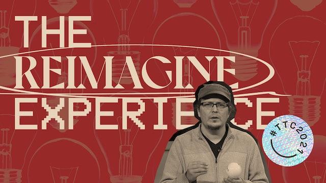 The REIMAGINE Experience
