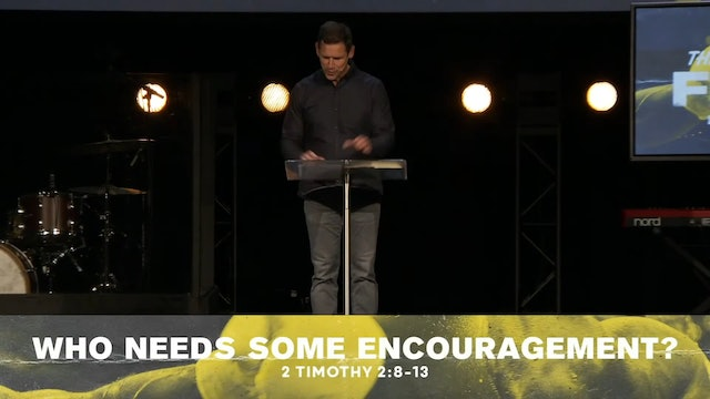 Hope Bible Church | The Good Fight 06 | Who Needs Some Encouragement?