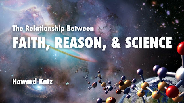 Faith, Science, & Reason