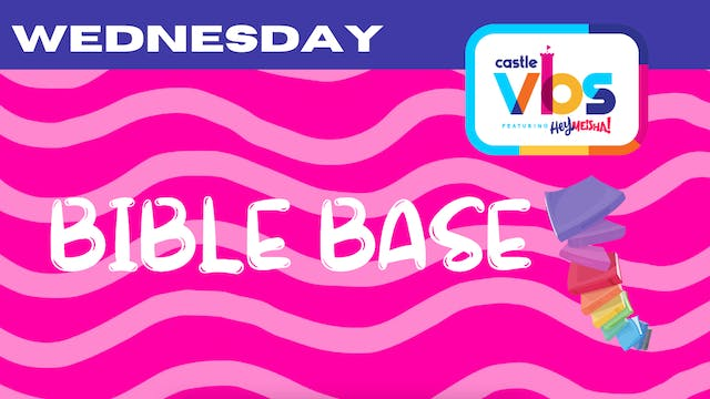 CASTLE VBS 2021 | WEDNESDAY | Bible Base
