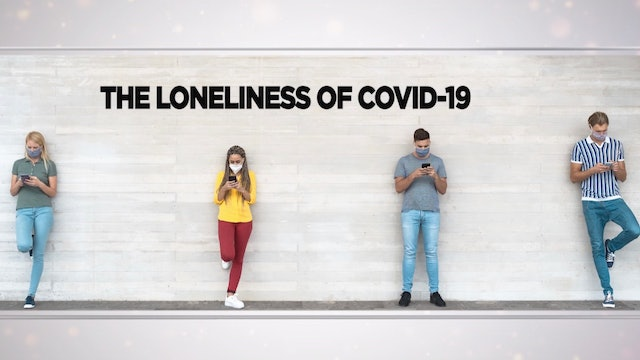 Context - March 17, 2021 - The Loneliness of Covid-19
