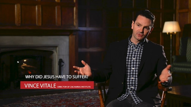 Vince Vitale - Why did Jesus have to suffer?