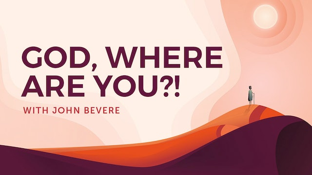 God, Where Are You?! with John Bevere