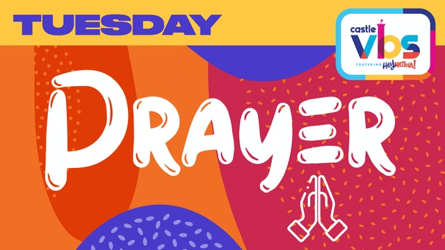 Castle VBS | TUESDAY | Prayer