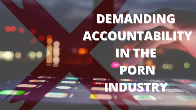 Context - February 3, 2021 - Demanding Accountability in the Porn Industry